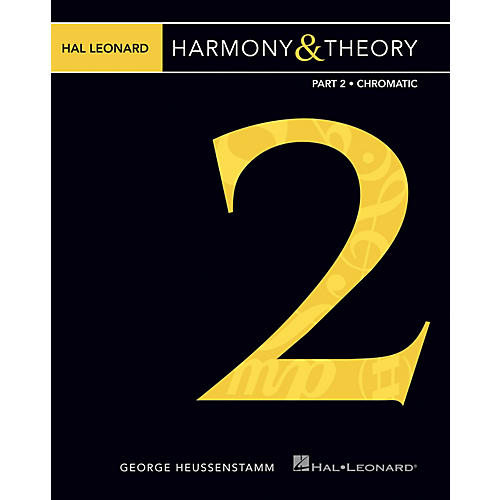 Hal Leonard Hal Leonard Harmony & Theory - Part 2: Chromatic Music Instruction Softcover by George Heussenstamm