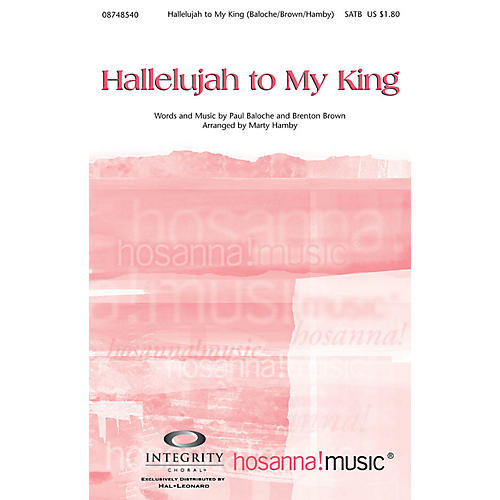 Integrity Music Hallelujah to My King SATB Arranged by Marty Hamby-thumbnail