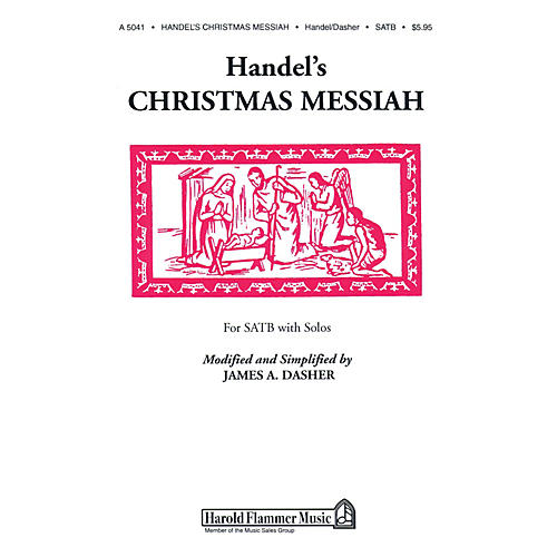 Shawnee Press Handel's Christmas Messiah SATB composed by George Frideric Handel arranged by James A. Dasher