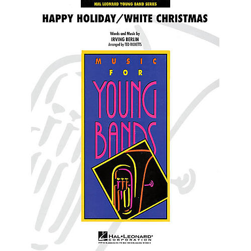 Hal Leonard Happy Holiday/White Christmas - Young Concert Band Series Level 3 arranged by Ted Ricketts