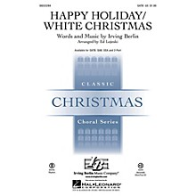 Hal Leonard Happy Holiday/White Christmas 2-Part Arranged by Ed Lojeski