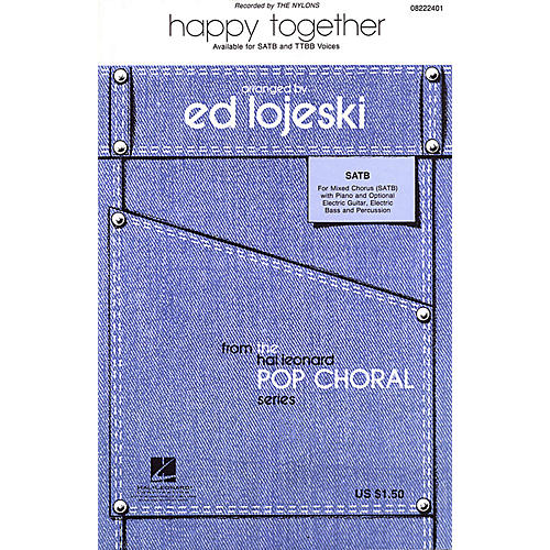 Hal Leonard Happy Together SATB by The Nylons arranged by Ed Lojeski-thumbnail