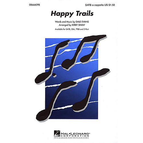 Hal Leonard Happy Trails SATB a cappella arranged by Kirby Shaw-thumbnail