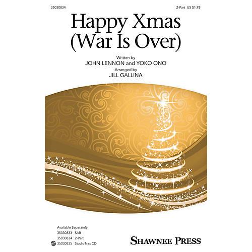 Shawnee Press Happy Xmas (War Is Over) 2-Part by John Lennon arranged by Jill Gallina