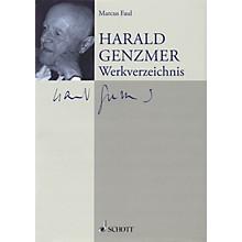 Schott Harald Genzmer: Werkverzeichnis (German Text) Schott Series Hardcover by Harald Genzmer