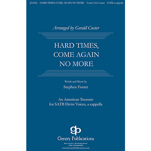 Gentry Publications Hard Times, Come No More SATB DV A Cappella arranged by Gerald Custer