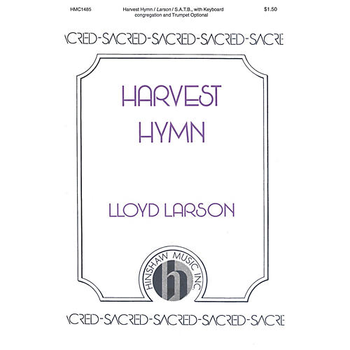 Hinshaw Music Harvest Hymn SATB composed by Lloyd Larson