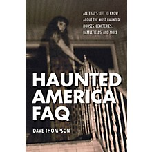 Backbeat Books Haunted America FAQ FAQ Pop Culture Series Softcover Written by Dave Thompson