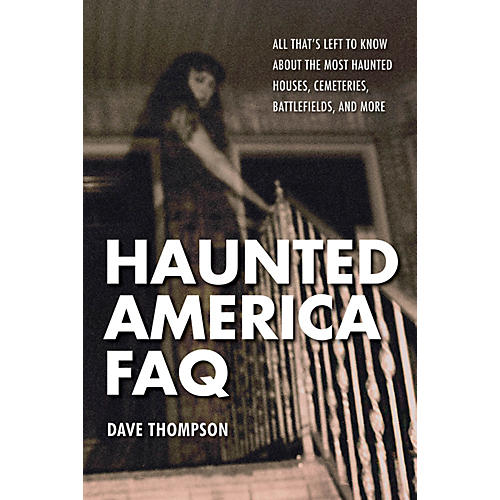 Backbeat Books Haunted America FAQ FAQ Pop Culture Series Softcover Written by Dave Thompson-thumbnail