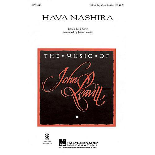 Hal Leonard Hava Nashira 3 Part Any Combination arranged by John Leavitt