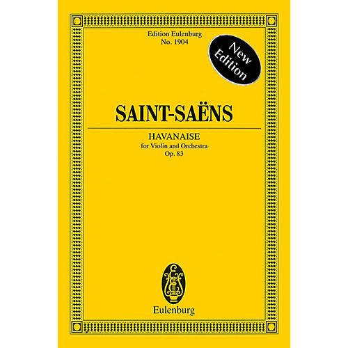 Eulenburg Havanaise, Op. 83 (Study Score) Study Score Series Softcover Composed by Camille Saint-Saens-thumbnail