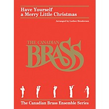 Hal Leonard Have Yourself a Merry Little Christmas Brass Ensemble by Canadian Brass Arranged by Luther Henderson