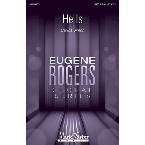 Mark Foster He Is (Eugene Rogers Choral Series) SATB a cappella composed by Carlos Simon-thumbnail