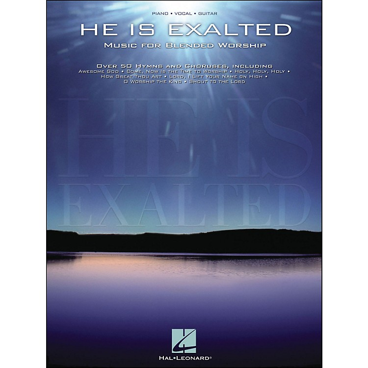 Hal Leonard He Is Exalted - Music for Blended Worship arranged for piano, vocal, and guitar (P/V/G)