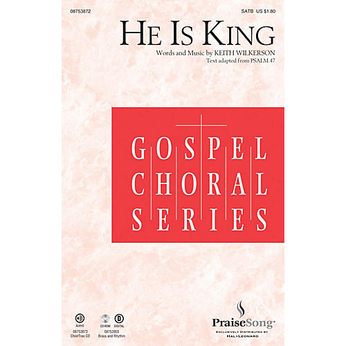 PraiseSong He Is King CHOIRTRAX CD Composed by Keith Wilkerson