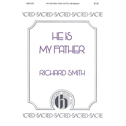 Hinshaw Music He Is My Father SATB composed by Richard Smith-thumbnail