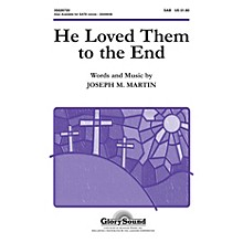 Shawnee Press He Loved Them to the End SAB composed by Joseph M. Martin