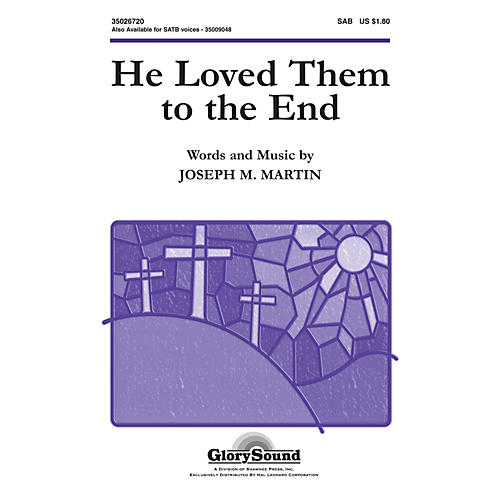 Shawnee Press He Loved Them to the End SAB composed by Joseph M. Martin-thumbnail