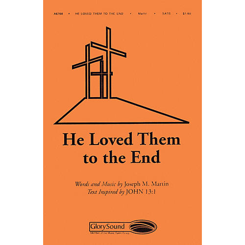Shawnee Press He Loved Them to the End SATB composed by Joseph M. Martin