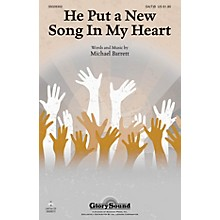 Shawnee Press He Put a New Song in My Heart SA(T)B composed by Michael Barrett