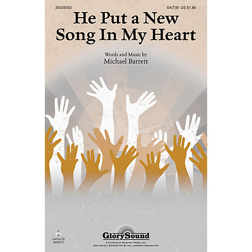 Shawnee Press He Put a New Song in My Heart SA(T)B composed by Michael Barrett-thumbnail