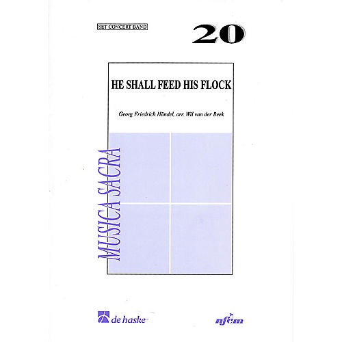 De Haske Music He Shall Feed His Flock - Air from Messiah (Score and Parts) Concert Band Level 2 by Wil Van der Beek