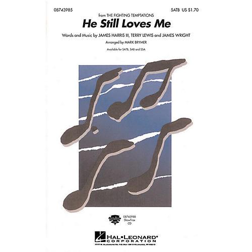 Hal Leonard He Still Loves Me SAB Arranged by Mark Brymer