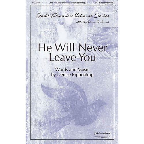 Fred Bock Music He Will Never Leave You SATB arranged by Cherry T. Garasi