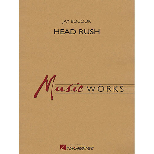 Hal Leonard Head Rush Concert Band Level 5 Composed by Jay Bocook