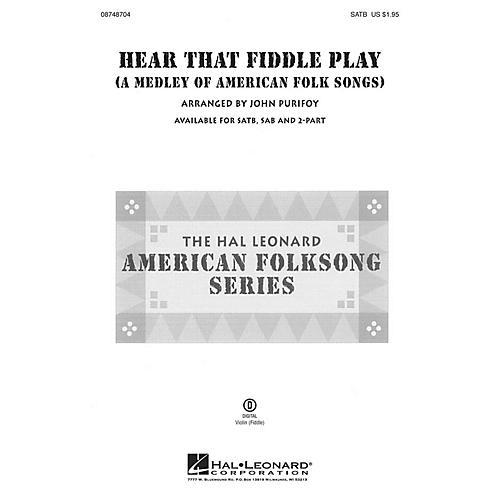 Hal Leonard Hear That Fiddle Play (A Medley of American Folk Songs) SAB Arranged by John Purifoy