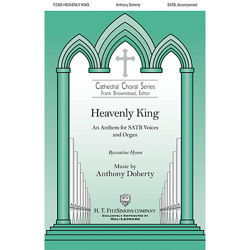 H.T. FitzSimons Company Heavenly King SATB composed by Anthony Doherty-thumbnail