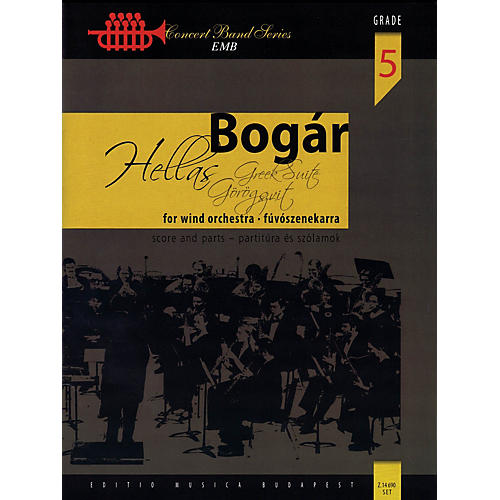 Editio Musica Budapest Hellas (Greek Suite for Wind Orchestra) Concert Band Composed by István Bogár-thumbnail