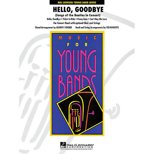 Hal Leonard Hello, Goodarranged bye (Songs of the Beatles) - Concert Band Level 3 arranged by Audrey Snyder-thumbnail