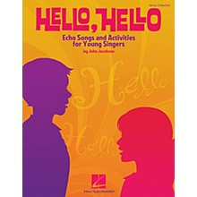 Hal Leonard Hello, Hello (Echo Songs and Activities for Young Singers) Composed by John Jacobson
