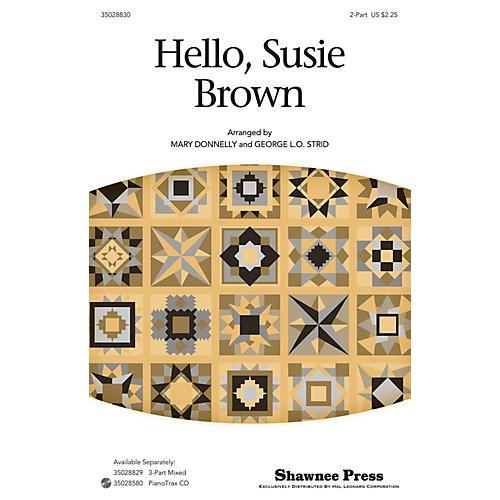 Shawnee Press Hello, Susie Brown 2-Part arranged by George L.O. Strid