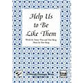 Shawnee Press Help Us to Be Like Them SATB composed by Don Besig-thumbnail
