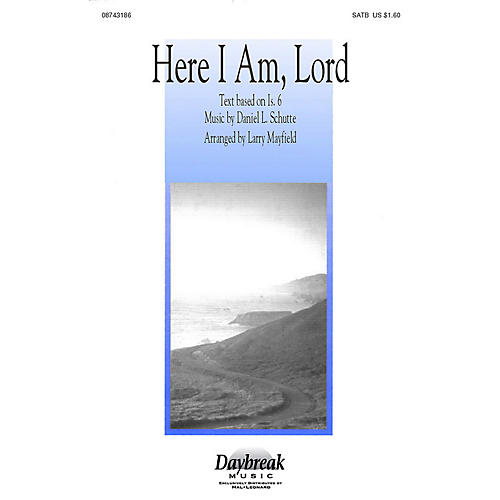 Daybreak Music Here I Am, Lord (SATB) SATB arranged by Larry Mayfield-thumbnail