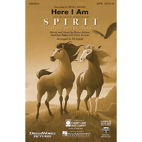 Cherry Lane Here I Am (from Spirit: Stallion of the Cimarron) SATB by Bryan Adams arranged by Ed Lojeski