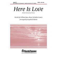 Shawnee Press Here Is Love (from Covenant of Grace) SATB arranged by Joseph M. Martin
