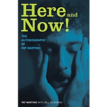 Backbeat Books Here and Now! (The Autobiography of Pat Martino) Book Series Hardcover Written by Pat Martino
