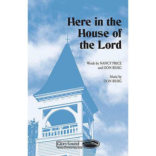 Shawnee Press Here in the House of the Lord SATB composed by Don Besig