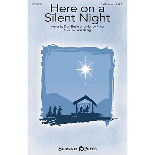 Shawnee Press Here on a Silent Night SATB W/ FLUTE composed by Don Besig-thumbnail