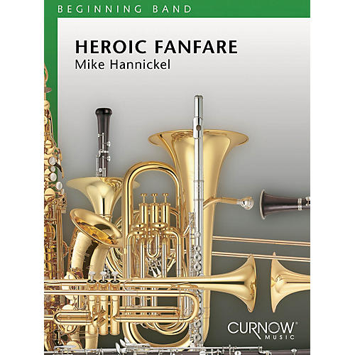 Curnow Music Heroic Fanfare and March (Grade 0.5 - Score and Parts) Concert Band Level .5 Composed by Mike Hannickel-thumbnail