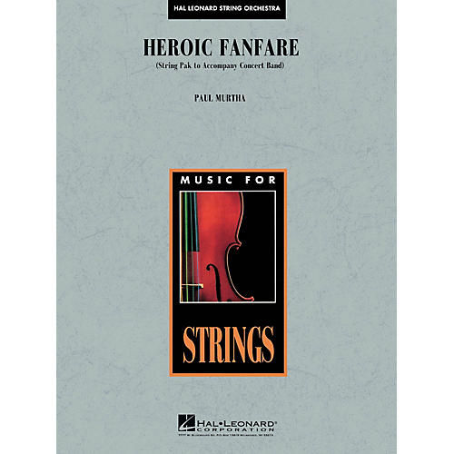 Hal Leonard Heroic Fanfare (opt. String Pak to accompany HL04004113) Concert Band Level 5 Composed by Paul Murtha-thumbnail
