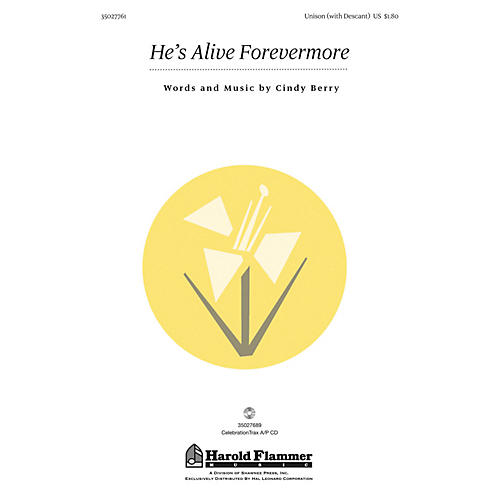 Shawnee Press He's Alive Forevermore UNIS/DESC composed by Cindy Berry