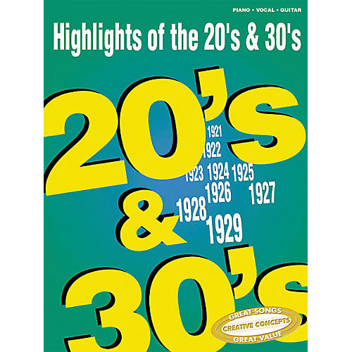 Creative Concepts Highlights of the 20's & 30's Piano, Vocal, Guitar Songbook