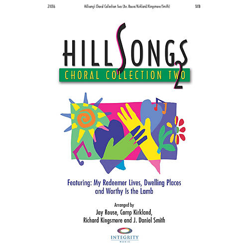 Integrity Music Hillsongs Choral Collection, Vol. 2 Preview Pak by Richard Kingsmore/Camp Kirkland/Jay Rouse/Smith