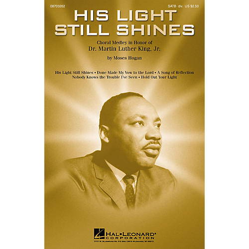 Hal Leonard His Light Still Shines (Medley in Honor of Dr. Martin Luther King, Jr.) SATB arranged by Moses Hogan-thumbnail