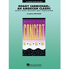 Hal Leonard Hoagy Carmichael: An American Classic Concert Band Level 4-5 Arranged by James Kessler