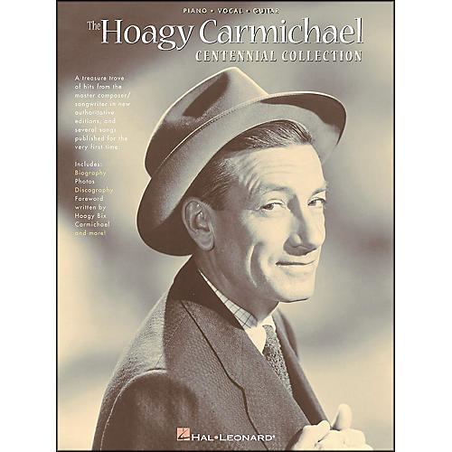 Hal Leonard Hoagy Carmichael Centennial Collection arranged for piano, vocal, and guitar (P/V/G)